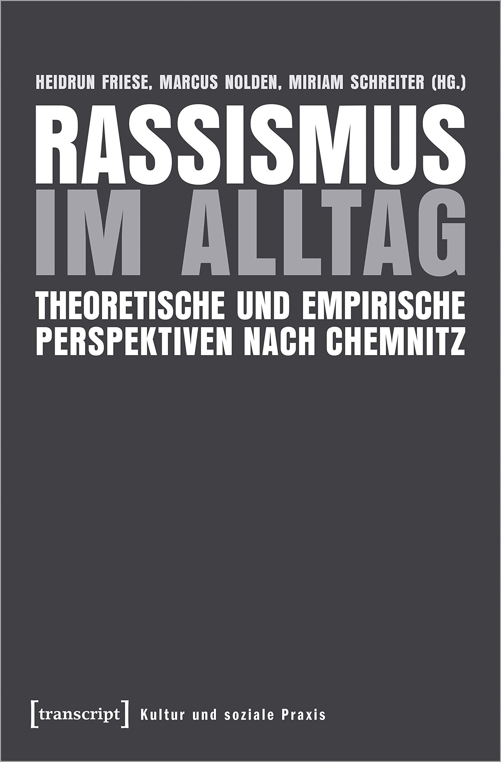 Rassismus Im Alltag  Theoretische Und Empirische Perspektiven Nach Chemnitz  Kultur Und Soziale Praxis