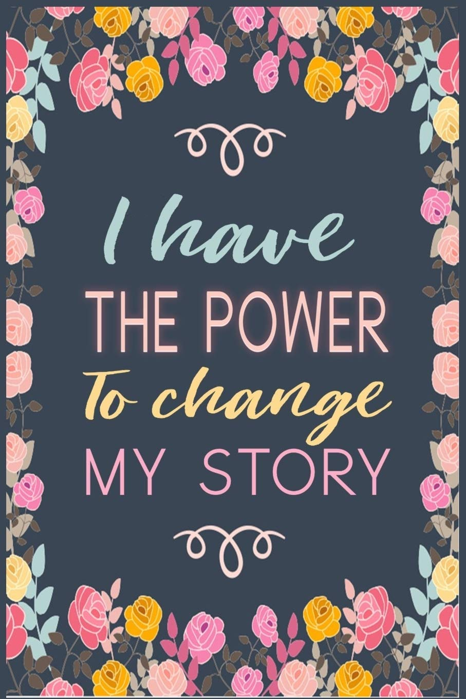 I have the power to change my story: Only you have the power to make changes  in your life and the time is now.: Co, Imagine Avalon: 9781676414940:  Amazon.com: Books