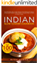 Indian Slow Cooker Cookbook: Top 100 Indian Slow Cooker Recipes from Restaurant Classics to Innovative Modern Indian Recipes All Easily Made At Home in a Slow Cooker (English Edition)