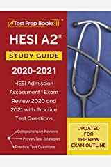 HESI A2 Study Guide 2020-2021: HESI Admission Assessment Exam Review 2020 and 2021 with Practice Test Questions [Updated for the New Exam Outline] Paperback