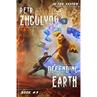 Defending Earth (In the System Book #3): LitRPG Series