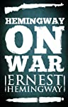 Hemingway on War (English Edition)