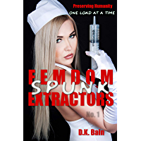 FEMDOM SPUNK EXTRACTORS: Saving Humanity One Load at a Time (English Edition)