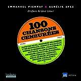 100 chansons censurées: Jacques Brel, Georges Brassens, Yves Montand, Johnny Hallyday, Serge Gainsbourg, Jean Ferrat...