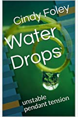 Water Drops: unstable pendant tension Kindle Edition