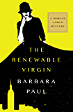 The Renewable Virgin (The Marian Larch Mysteries Book 1)