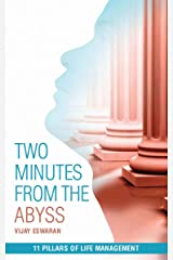 Two Minutes from the Abyss: 11 Pillars of Life Management Kindle Edition