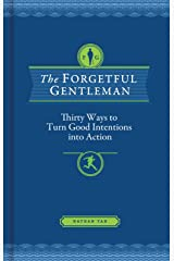 The Forgetful Gentleman: Thirty Ways to Turn Good Intentions into Action Kindle Edition