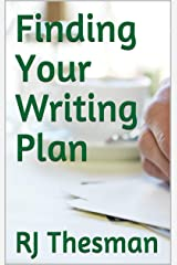 Finding Your Writing Plan Kindle Edition