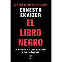 El libro negro: La crisis de Bankia y Las Cajas. Cómo falló el Banco de España a los ciudadanos