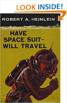 Have Space Suit Will Travel: Robert A. Heinlein ...