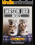 Mason Jar Meals: 2 Titles: Mason Jar Breakfasts and Mason Jar Salads Recipes (Mason Jar Meals, mason jar salads, mason jar recipes) (mason jars Book 1)