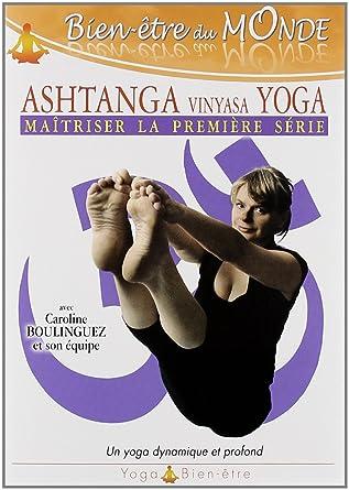 Ashtanga Vinyasa Yoga : Maîtriser la première série Francia ...