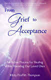 From Grief to Acceptance: An Active Process for Healing While Honoring Our Loved Ones
