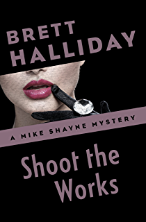 Fit to kill the mike shayne mysteries book 31 kindle edition by shoot the works the mike shayne mysteries book 29 fandeluxe