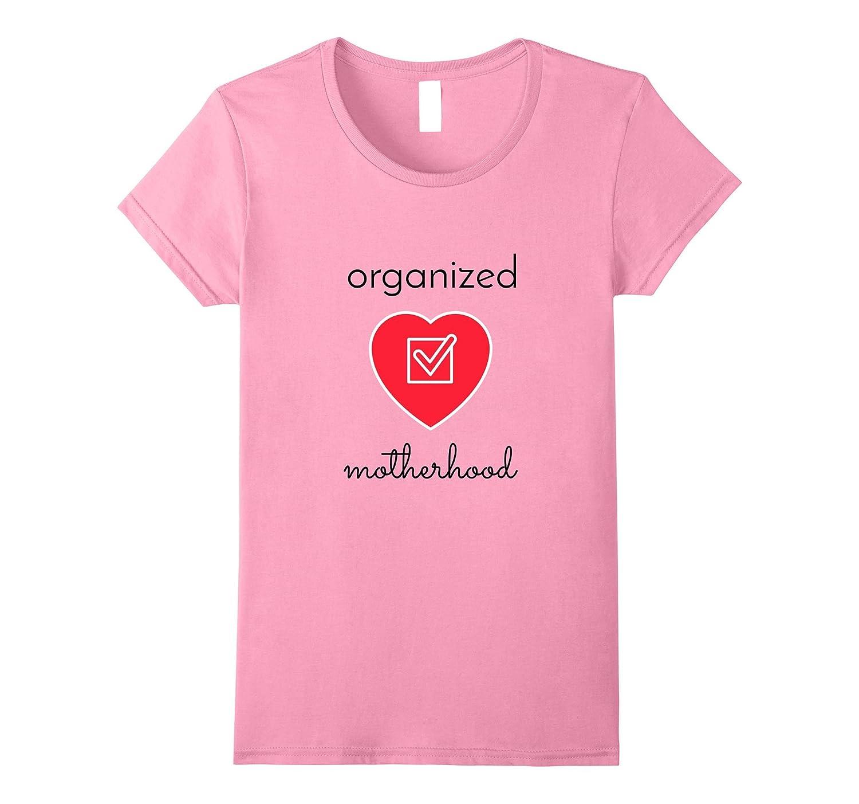 Womens Organized Motherhood T-Shirt-Art