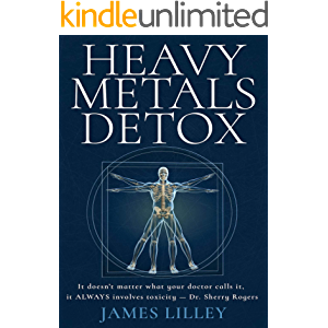 HEAVY METALS DETOX: The Easy Way to Detoxify - Detoxification Helps Protect Against Accelerated Aging, Sickness, Brain…