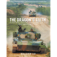 The Dragon's Teeth: The Chinese People's Liberation Army—Its History, Traditions, and Air Sea and Land Capability in the 21st Century
