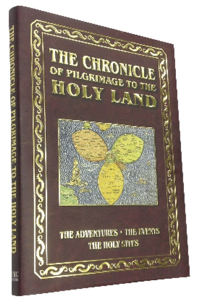 Chronicle of Pilgrimage to Israel and the Holy Land - Holy Land Experience - Holy Land - Journeys of Faith - The Holy Lands - Hardcover - Gold Leaf - Coffee Table Book by RMC Publishing