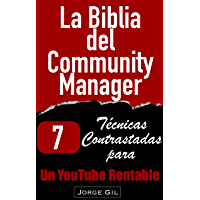 La Biblia del Community Manager: Estrategias de Marketing y Publicidad en Youtube sin invertir en Youtube Ads: 7 Técnicas contrastadas para ganar más dinero ... YouTube sin Youtube Ads (Spanish Edition)
