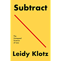 Subtract: The Untapped Science of Less (English Edition)