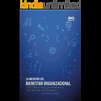 La Medición del Bienestar Organizacional: Los conceptos, los números y más allá de los números