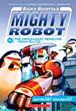 Ricky Ricotta's Mighty Robot vs. The Unpleasant Penguins from Pluto (Ricky Ricotta's Mighty Robot #9) (9)