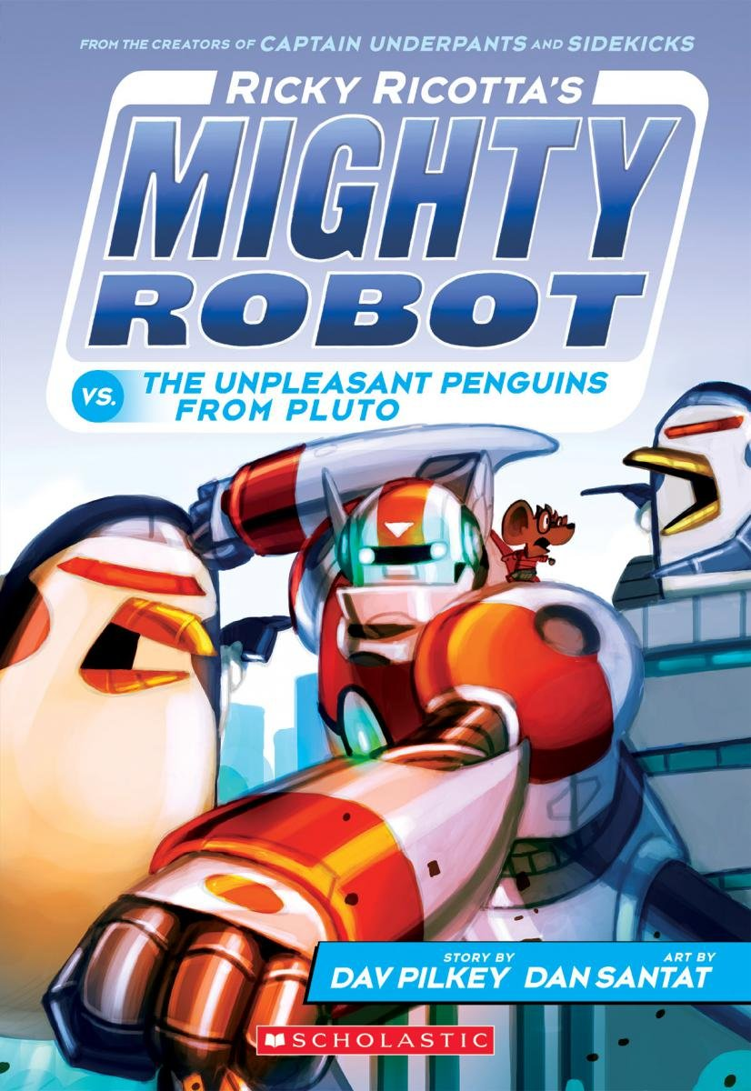 Download Ricky Ricotta's Mighty Robot vs. The Unpleasant Penguins from Pluto (Ricky Ricotta's Mighty Robot #9) PDF