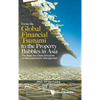 From The Global Financial Tsunami To The Property Bubbles In Asia: The Need For A New Discipline On Macroeconomic…
