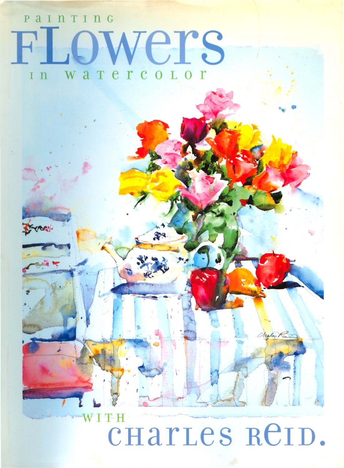 Painting Flowers In Watercolor With Charles Reid Charles Reid