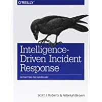 Intelligence–Driven Incident Response: Outwitting the Adversary