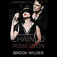 Chained Possession (Dark Mafia Romance Suspense) (D'Agostino Mafia Book 2)
