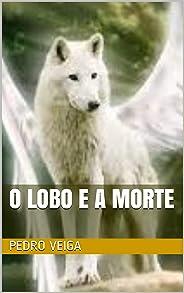 O LOBO E A MORTE