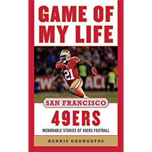 Game of My Life San Francisco 49ers: Memorable Stories of 49ers Football