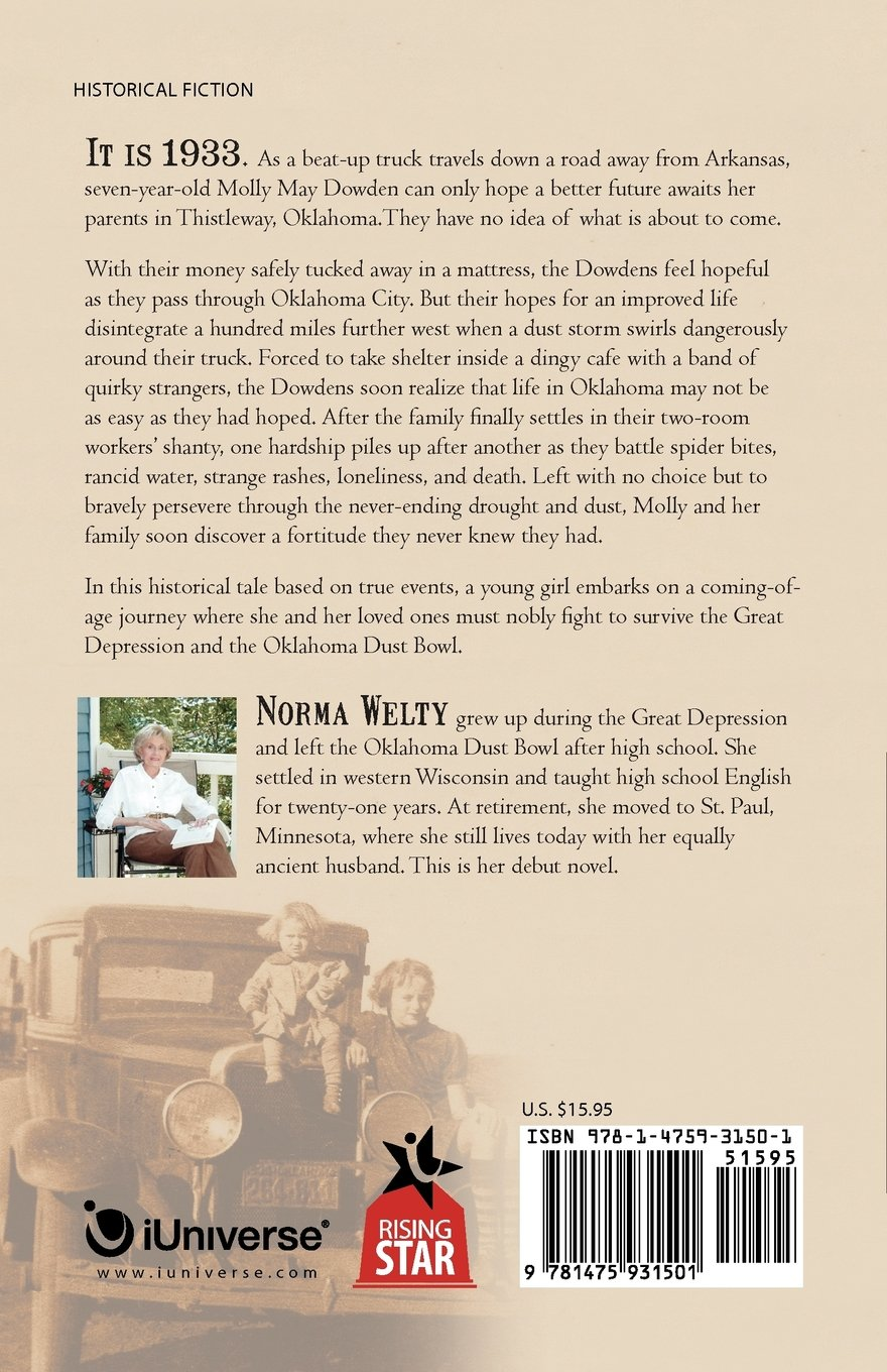 The Dirty Days: A Young Girl's Journey to and From the Oklahoma Dust Bowl: Norma Welty: 9781475931501: Amazon.com: Books