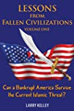 Lessons from Fallen Civilizations: Can a Bankrupt America Survive the Current Islamic Threat? (Volume 1)