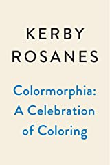 Colormorphia: A Celebration of Coloring Paperback