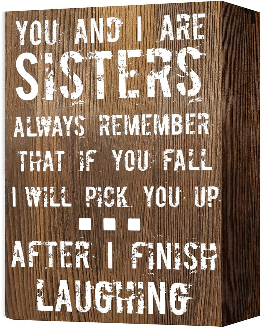 Amazon Com Akeke Funny Humor Sisters Quotes Rustic Farmhouse Wooden Box Signs Plaque Desk Decor Gift For Sister Friends Home Kitchen