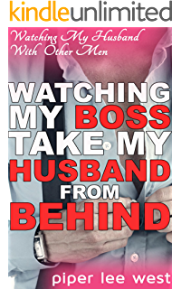 my husband wants another man s rod inside him i want to watch watching my boss take my husband from behind his first time another man