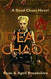 Dead Chaos (Dead Chaos Series Book 1) (English Edition)
