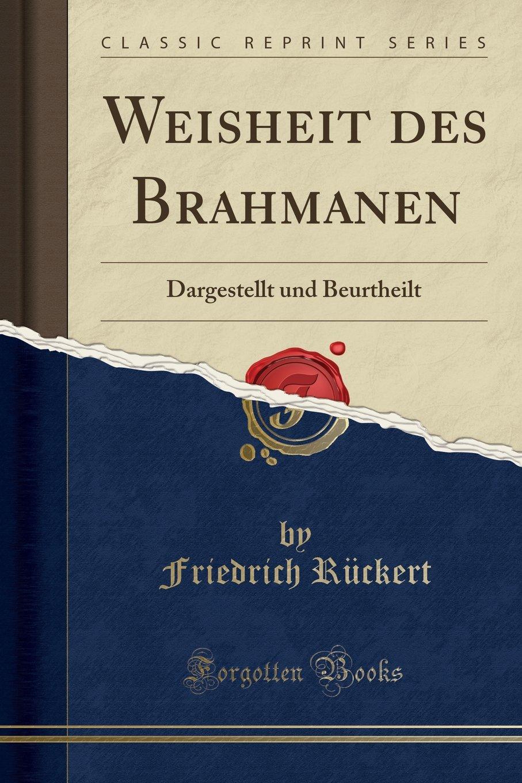 Weisheit Des Brahmanen: Dargestellt Und Beurtheilt (Classic Reprint)