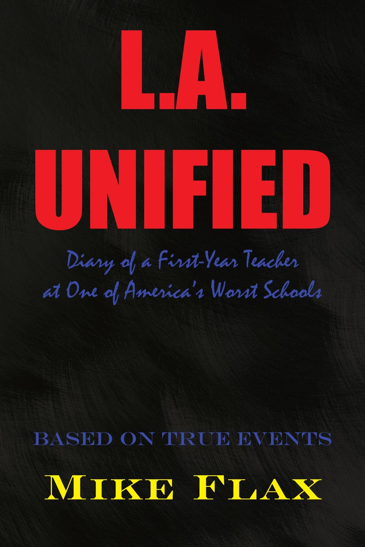 L.A. Unified: Diary of a First-Year Teacher at One of America's Worst Schools PDF