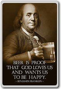 Benjamin Franklin - Beer Is Proof That God Loves Us - motivational inspirational quotes fridge magnet