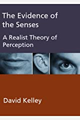 The Evidence of the Senses: A Realist Theory of Perception Kindle Edition