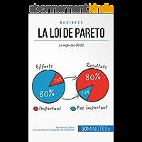 La loi de Pareto: La règle des 80/20 (Gestion & Marketing ( nouvelle édition ) t. 15)