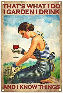 Tin Signs Funny Garden and Wine Lady That's What I Do I Garden I Drink and I Know Things Gardener Wine Lovers Gift for Her Vintage Metal Tin Sign Wall Decor for Bars Home Beer 12X8 Inch