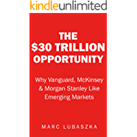 $30 Trillion Opportunity : Why Vanguard, McKinsey & Morgan Stanley Like Emerging Markets