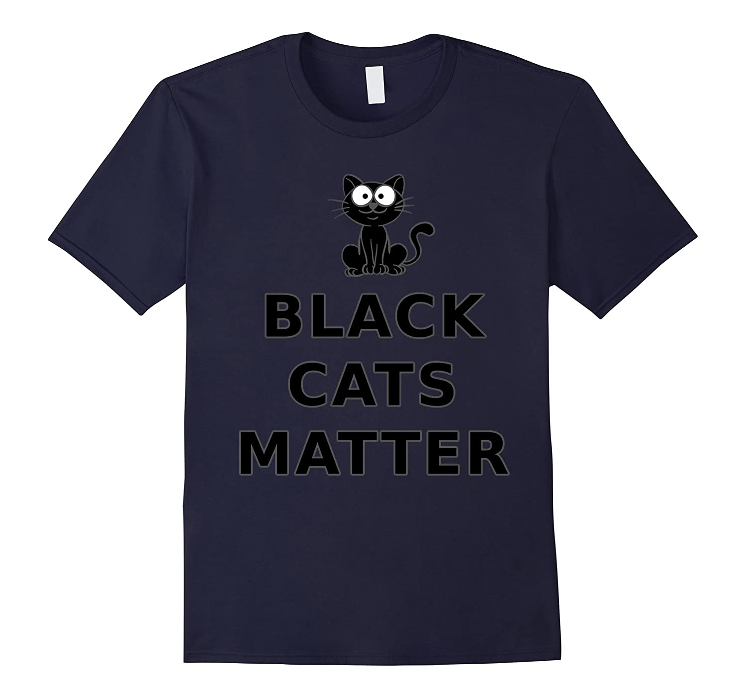 Black Cats Matter Funny T-Shirt For men Women and Kids-CD