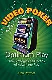 Video Poker Optimum Play: The Strategies and