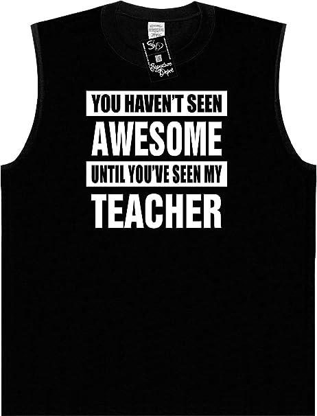 396de8b67 Funny Sleeveless Size S T-Shirt (HAVENT SEEN AWESOME / MY TEACHER) Tank